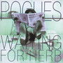 Waiting For Herb - The Pogues