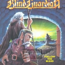 Follow The Blind - Blind Guardian
