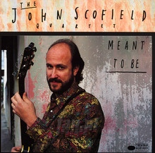 Meant To Be - John Scofield