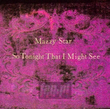 So Tonight That I Might See - Mazzy Star