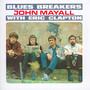 Bluesbreakers With Eric Clapton - John Mayall / The Bluesbreakers