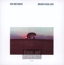 Bright Size Life - Pat Metheny