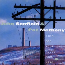 I Can See Your House From Here - John Scofield / Pat Metheny