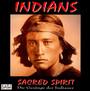 Indians-Chants & Dances - Sacred Spirit
