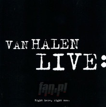 Right Here, Right Now: Live - Van Halen