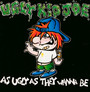 As Ugly As They Wanna Be - Ugly Kid Joe