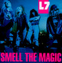 Smell The Magic - L7