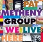 We Live Here - Pat Metheny