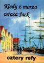 Cztery Refy-Kiedy Z Morza Wraca Jack - Śpiewnik
