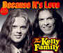 Because It's Love - Kelly Family