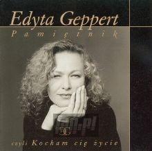 Pamiętnik Czyli Kocham Cię Życ - Edyta Geppert