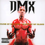 Flesh Of My Flesh Blood - DMX
