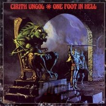 One Foot In Hell - Cirith Ungol