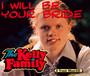 I Will Be Your Bride - Kelly Family