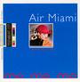 Me Me Me - Air Miami