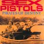 Pirates Of Destiny - The Sex Pistols
