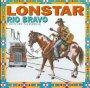 Rio Bravo - Country Na Drogę - Lonstar