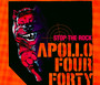 Stop The Rock - Apollo Four Forty