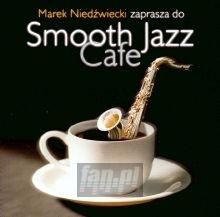Smooth Jazz Cafe  1 - Marek  Niedźwiecki