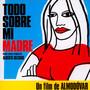 Todo Sobre Mi Madre  OST - Alberto Iglesias