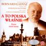 A To Polska Właśnie-Pieśni Narodowe - Bernard Ładysz