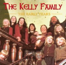 The Early Years - Kelly Family