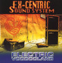 Electric Voodooland - ex-Centric Sound System