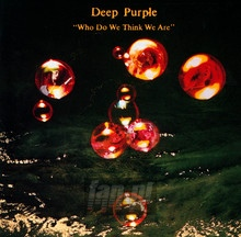 Who Do We Think We Are - Deep Purple