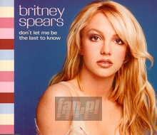 Don't Let Me Be The Last To Know - Britney Spears