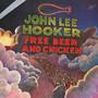 Free Beer & Chicken - John Lee Hooker