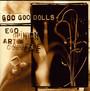 Ego, Opinion, Art & Commerce - Goo Goo Dolls