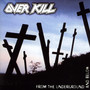 From The Underground & Below - Overkill