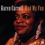 Had My Fun - Karen Carroll