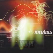 Make Yourself - Incubus