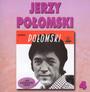 Nie Zapomnisz Nigdy (4) - Jerzy Połomski