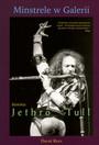 David Rees: Minstrele W Galerii - Historia Jethro Tull - Jethro Tull