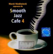 Smooth Jazz Cafe  4 - Marek  Niedźwiecki