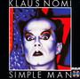 Simple Man - Klaus Nomi