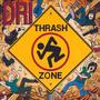 Thrash Zone - D.R.I.