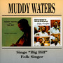 Folk Singer/Sings Big Bil - Muddy Waters