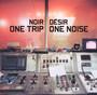 One Trip One Noise - Noir Desir