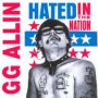 Hated In The Nation - G.G. Allin