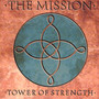 Tower Of Strength - The Mission