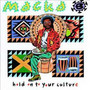 Hold On To Your Culture - Macka B