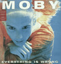 Everything Is Wrong - Moby
