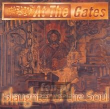 Slaughter Of The Soul - At The Gates