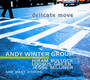 Delicate Move - Andy Winter Group