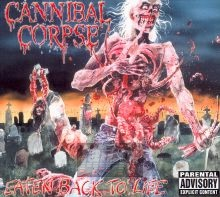 Eaten Back To Life - Cannibal Corpse