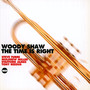 Time Is Right - Woody Shaw