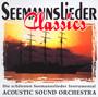 Seemannslieder Classics - Acoustic Sound Orchestra